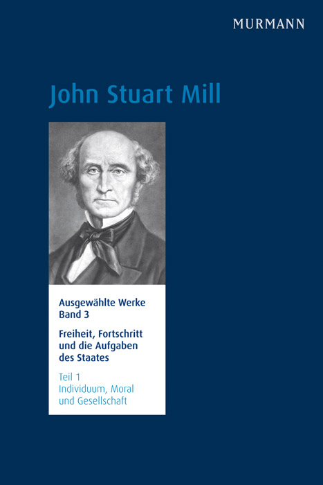 John STuart Mill, Band 3 Teil 1