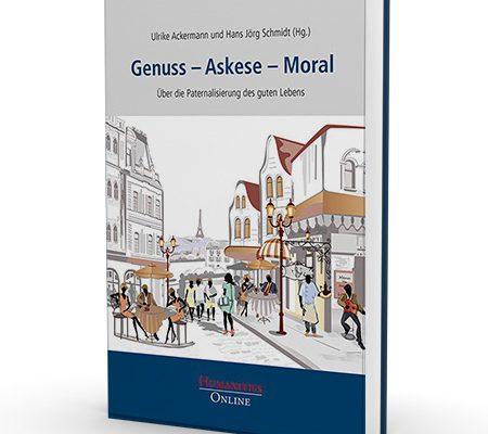 Buchtitel Genuss - Askese - Moral
